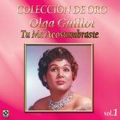 Play & Download Colección de Oro Vol. 1 Tu Me Acostumbraste by Olga Guillot | Napster