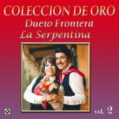 Play & Download Colección de Oro, Vol. 2: La Serpentina by Dueto Frontera | Napster