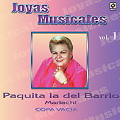 Joyas Musicales, Vol. 1: Copa Vacia by Paquita La Del Barrio