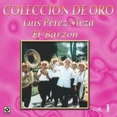 Play & Download Colección de Oro, Vol. 1: El Barzon by Luis Perez Meza | Napster