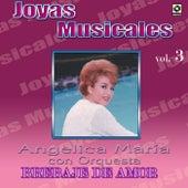 Joyas Musicales, Vol. 3: Brebaje de Amor by Angelica Maria