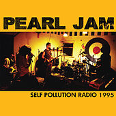 Self Pollution Radio 1995 (Live) von Pearl Jam
