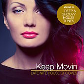Keep Movin - Late Nite House Grooves, Vol. 11 by Various Artists