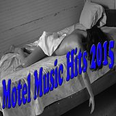 Motel Music Hits 2015 by Various Artists