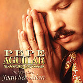 Play & Download Pepe Aguilar Interpreta a Joan Sebastian by Pepe Aguilar | Napster