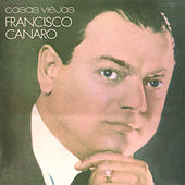 Play & Download Casas Viejas by Francisco Canaro | Napster