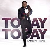 Play & Download Today Today (feat. Praiz) by Sammy | Napster