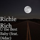 Play & Download U the Best Baby (feat. Didac) by Richie Rich | Napster