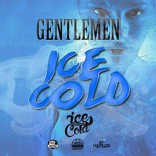 Ice Cold - Single by The Gentlemen