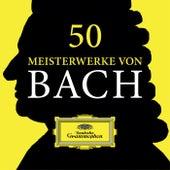 50 Meisterwerke von Bach von Various Artists