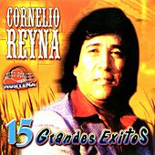 Play & Download 15 Grandes Éxitos by Cornelio Reyna | Napster