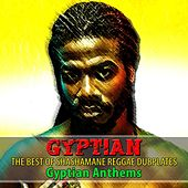 Play & Download The Best of Shashamane Reggae Dubplates (Gyptian Anthems) by Gyptian | Napster