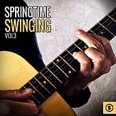 Springtime Swinging, Vol. 3 by Various Artists