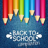 Play & Download Back to School Compilation by Various Artists | Napster