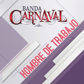 Play & Download Hombre De Trabajo by Banda Carnaval | Napster