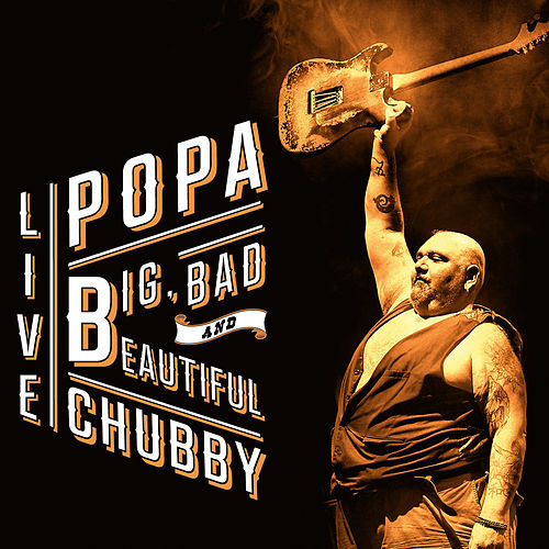 Big, Bad and Beautiful (Live) von Popa Chubby