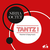 Play & Download Tanz! Klezmer & Gipsy music (Bonus Track Version) by Sirba Octet | Napster