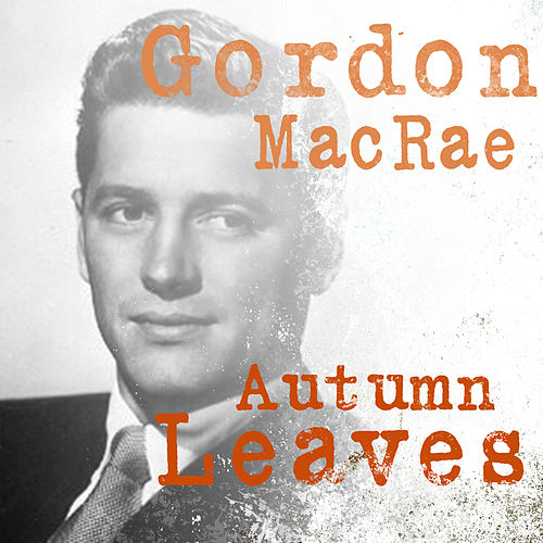 Autumn Leaves de Gordon MacRae