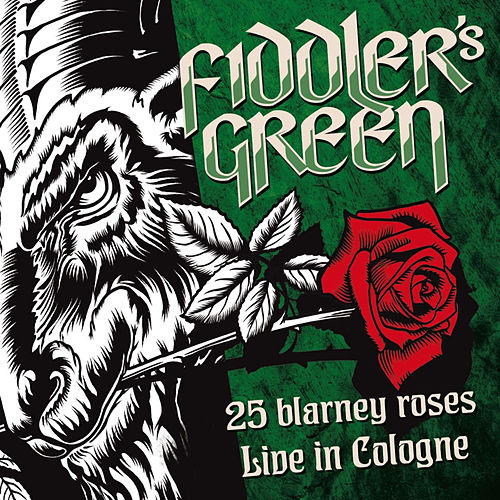 Play & Download 25 Blarney Roses (Live in Cologne) by Fiddler's Green | Napster