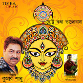 Play & Download Chotto Kotha Bhalobasha by Kumar Sanu | Napster