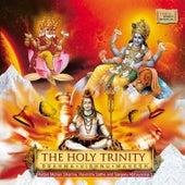 Play & Download The Holy Trinity - Brahma Vishnu Mahesh by Various Artists | Napster