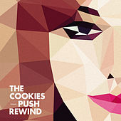 Play & Download Push Rewind by The Cookies | Napster