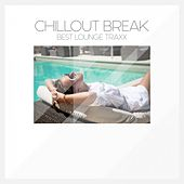 Play & Download Chillout Break Best Lounge Traxx by Various Artists | Napster