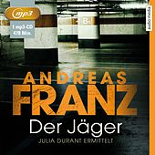 Der Jäger (Julia Durant ermittelt) von Andreas Franz