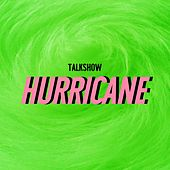 Play & Download Hurricane by Talk Show | Napster