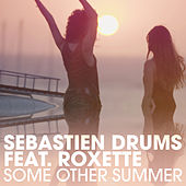 Some Other Summer by Sebastien Drums