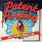 Riot Hearts Rebellion by Patent Pending