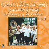 Play & Download Colección de Oro Vol. 2 el Sauce y la Palma by Luis Perez Meza | Napster