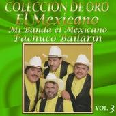 Play & Download Colección de Oro Vol. 3 Pachuco Bailarin by El Mexicano - Mi Banda El Mexicano - | Napster