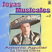 Play & Download Joyas Musicales, Vol. 2: La Divina Garza by Antonio Aguilar | Napster