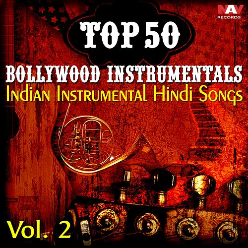 Top 50 Bollywood Instrumentals Indian Instrumental Hindi Songs, Vol. 2 by Chandra Kamal
