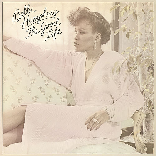 Play & Download The Good Life (Expanded Edition) by Bobbi Humphrey | Napster