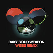 Play & Download Raise Your Weapon (Weiss Remix) by Deadmau5 | Napster