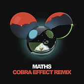 Maths (Cobra Effect Remix) by Deadmau5