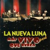 Mas Vivo Que Nunca (En Vivo) by La Nueva Luna