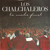 Play & Download La Noche Final by Los Chalchaleros | Napster