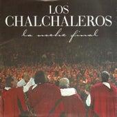 La Noche Final by Los Chalchaleros
