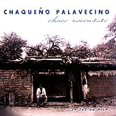 Play & Download Chaco Escondido. Yo Soy de Alla by Chaqueño Palavecino | Napster