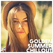 Play & Download Golden Summer Chillout by Various Artists | Napster