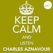 Keep Calm and Listen Charles Aznavour (Vol. 01) von Charles Aznavour
