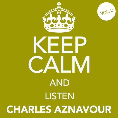 Keep Calm and Listen Charles Aznavour (Vol. 02) von Charles Aznavour
