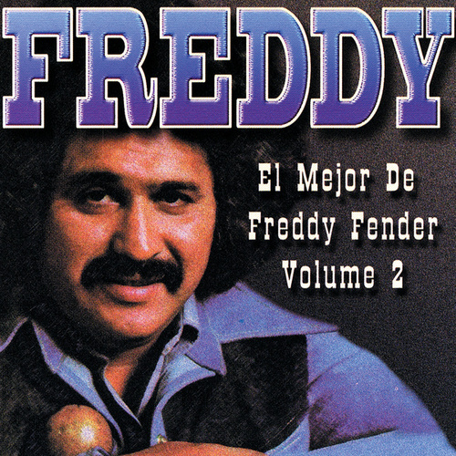 Play & Download El Mejor De Freddy Fender Vol. 2 by Freddy Fender | Napster