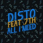 Play & Download All I Need by Disto | Napster