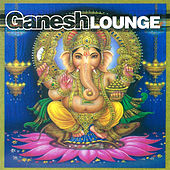 Play & Download Ganesh Lounge by Various Artists | Napster