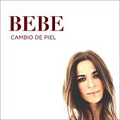 Play & Download Cambio de piel by Bebe | Napster