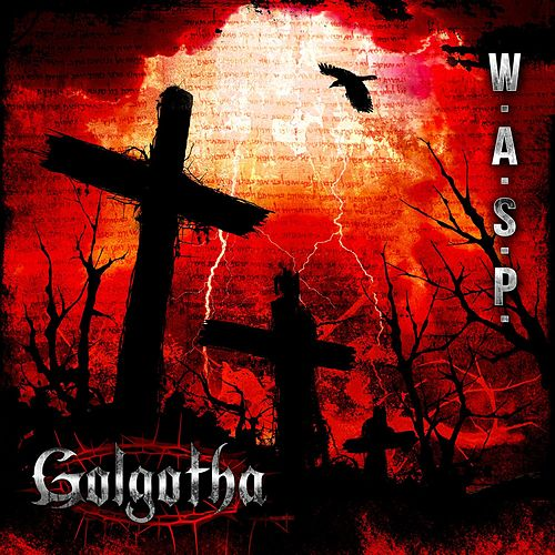 Play & Download Golgotha by W.A.S.P. | Napster